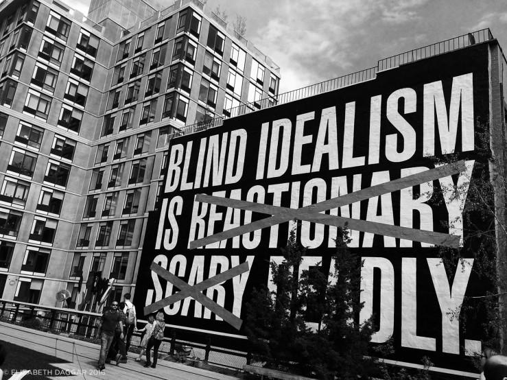 Untitled (Blind Idealism is...), Barbara Kruger